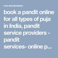 book a pandit online for all types of puja in India,pandit service providers - pandit services-online pandit  Book a Pandit, Brahmin, Purohit, Guruji, Priest for all types of pujas and vidhis all over India with just of click,our pandits and team are saryupari brahman proudly serving for all your religious ceremonies, Marriage, Hawan, Katha and all types puja.