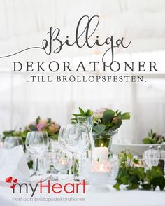Billiga bröllopsdekorationer hos myHeart Wedding Tips, Wedding Venues, Dream Wedding, From Miss To Mrs, Wedding Decorations, Table Decorations, Dream Baby, Marry Me, Diy Party