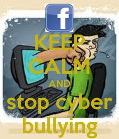 KEEP CALM AND stop cyber bullying
