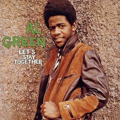 Al Green - Let's Stay Together    very near the top of my list