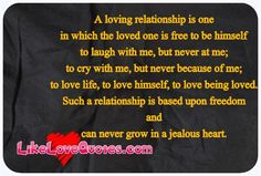 A loving relationship is one in which the loved