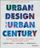 Urban design for an urban century [Recurso electrónico] : shaping more livable, equitable, and resilient cities / Lance Jay Brown, FAIA http://encore.fama.us.es/iii/encore/record/C__Rb2621593?lang=spi
