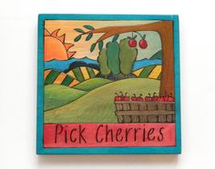 "Sticks Furniture 7 x7"" hand wood burned and painted plaque - ""Pick Cherries"".  Available at Good Goods in Saugatuck Michigan. goodgoods.com"