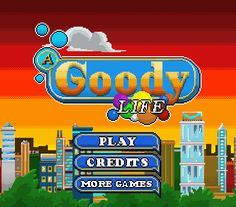 A Goody Life  https://sites.google.com/site/unblockedgamesonlinefree/a-goody-life