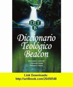 Diccionario Teologico Beacon (Spanish Edition) (9781563440939) Richard S. Taylor , ISBN-10: 1563440938  , ISBN-13: 978-1563440939 ,  , tutorials , pdf , ebook , torrent , downloads , rapidshare , filesonic , hotfile , megaupload , fileserve