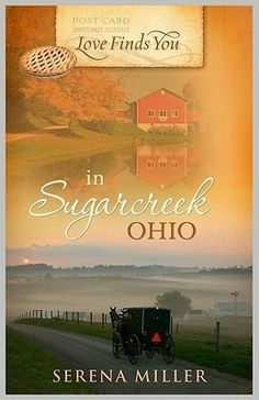Love Finds You in Sugarcreek Ohio by Serena Miller