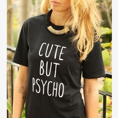 CUTE BUT PSYCHO t-shirt shirt tee unisex mens womens hipster funny tumblr pinterest instagram blogger zoella gift *brand new by freesbeeClothing on Etsy https://www.etsy.com/listing/208891063/cute-but-psycho-t-shirt-shirt-tee-unisex