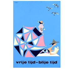 vrije tijd-blije tijd c1960    Modern dutch poster from graphic designer Jim Brair. Killer example of early sixties design. Wow, Thats all I can say.