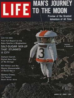 Life Magazine April 1962 : Cover - Testing a moonsuit, Allyn Hazard (Geat cover - looks like bad SciFi ! History Magazine, Look Magazine, Time Life Magazine, Life Cover, Cover Pics, Cover Picture, Tv Guide, Space Travel, Vintage Magazines