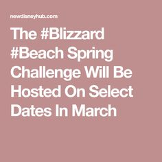 The Spring Challenge Will Be Hosted On Select Dates In March Disney Hub, Spring Challenge, Blizzard Beach, Epcot, Magic Kingdom, Dates, The Selection, March, Challenges