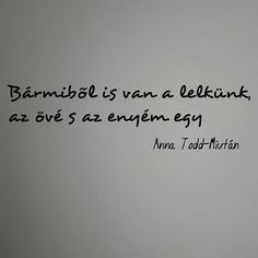 Bármiből is van. Frame Of Mind, Life Quotes, Mindfulness, Notes, Dreams, Thoughts, Sayings, Funny, Pictures