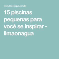 15 piscinas pequenas para você se inspirar - limaonagua