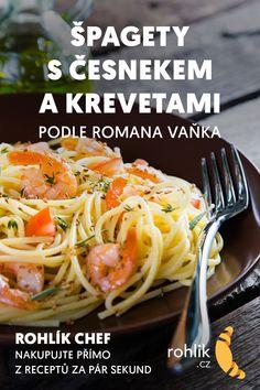 Špagety s česnekem a krevetami recept Spaghetti, Ethnic Recipes, Life, Recipes, Italian Desserts, Roast Beef, Side Dishes, Finger Food, Losing Weight