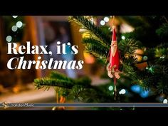 Relax it's Christmas | Classical Christmas Music