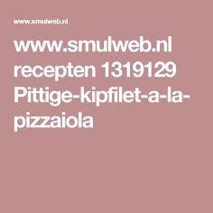 www.smulweb.nl recepten 1319129 Pittige-kipfilet-a-la-pizzaiola