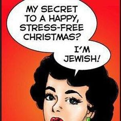 Secret to a happy, stress-free Christmas? Be Jewish. Christmas Hanukkah, Hannukah, Happy Hanukkah, Xmas, Jewish Hanukkah, Christmas Humor, Christmas Holidays, Christmas Ideas, Jewish Humor
