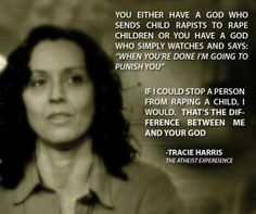 My absolute favorite lesson from Tracie Harris on the Atheist Experience. You cannot argue with this logic.
