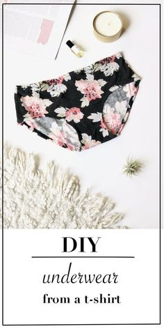Salvage & Stitch: This tutorial will show you how to make the cutest underwear from a t-shirt you already own and underwear you already love the fit and feel of! Step by step process for how to make your own underwear.