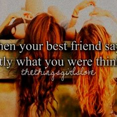 That Moment When Your BestFriend Says Exactly What You Were Thinking<3 #HappensAllTheTime!