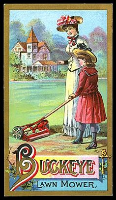 Buckeye Lawn Mower. And of course, it's the women mowing the lawn -- in their finest dresses!