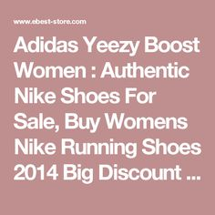 Adidas Yeezy Boost Women : Authentic Nike Shoes For Sale, Buy Womens Nike Running Shoes 2014 Big Discount 62% Off