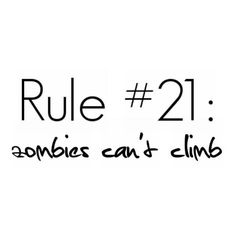 zombieland rule # 21 ❤ liked on Polyvore featuring words, quotes, text, zombie, pictures, phrase and saying