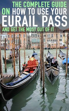 The Complete Guide On How To Use Your Eurail Pass And Get The Most Out Of It. Travel in Europe.