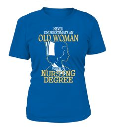 old woman with a nursing degree  #gift #idea #shirt #image #funny #job #new #best #top #hot #hospital