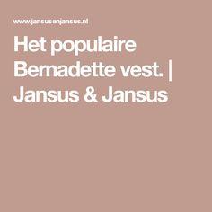 Het populaire Bernadette vest. | Jansus & Jansus