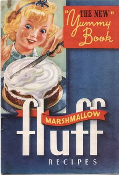 "The New ""Yummy"" Book of Marshmallow Fluff recipes. #vintage #food #cookbooks"