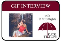 Come enjoy a fun gif interview on the blog today with author C. Streetlights! :)