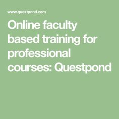 Online faculty based training for professional courses: Questpond