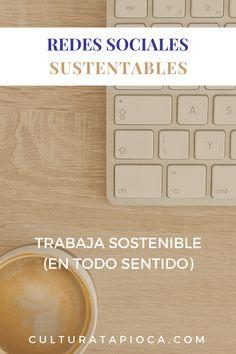 LA VERSIÓN SUSTENTABLE DE LAS REDES SOCIALES - TAPIOCA