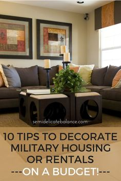 10 Tips to Decorate Military Housing or Rentals - on A Budget! Great advice for military families who rent