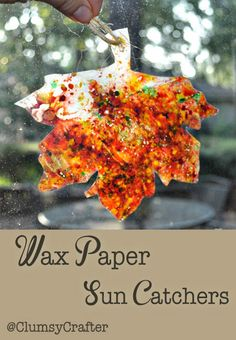 Wax Paper Sun Catchers. Crayon shavings between folded wax paper, iron with towel between wax paper and iron, trace shape, cut out and string ribbon.