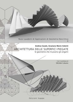 """Editor's Note: Michele Calvano recently published the book """"Architettura delle Superfici Piegate"""" (in English: """"Architecture of Folded Surfaces"""") about his research onsome of the issues that affect contemporary architecture, such as the tessellation of complex surfaces. This is an exerpt from the still unpublished 2nd Architecture Paramétrique, Architecture Drawings, English Architecture, Tropical Architecture, Contemporary Architecture, Dashboard Design, Abstract Pencil Drawings, Origami Shapes, Paper Structure"""