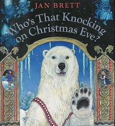 """who's that knocking on Christmas Eve"" by Jan Brett; might be one of my new favorites of hers. Ready to live in the mountains like Brett's characters since it looks so magical."