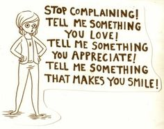 stop complaining quotes | Wait. Was that a complaint? Anyway….