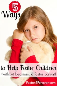Check out these 5 ways to help kids in foster care (without becoming a foster parent) - foster parenting