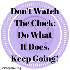Time is not stopping.. so take this Sam Levenson quote and keep going! #keepsmiling #entrepreneur #motivation http://www.TheOnlineMarketingAngel.com