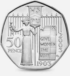 Suffragette Coin was issued in 2003 by The Royal Mint as a fifty pence coin to celebrate the anniversary of the foundation of the Women's Social and Political Union more commonly known as the Suffragettes. Rare British Coins, Rare Coins, One Pound Coin, English Coins, Rare 50p, Fifty Pence Coins, 50p Coin, Valuable Coins, Coin Design
