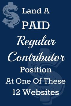 Land A PAID Regular Contributor Position At One Of These 12 Websites - Beyond Your Blog Post By Susan Maccarelli