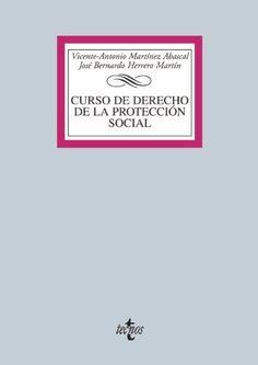 Curso de derecho de la protección social / Vicente Antonio Martínez Abascal, José Bernardo Herrero Martín