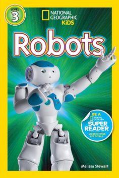 National Geographic Readers: Robots by Melissa Stewart,http://www.amazon.com/dp/1426313446/ref=cm_sw_r_pi_dp_.upIsb07MZNWMQ2J