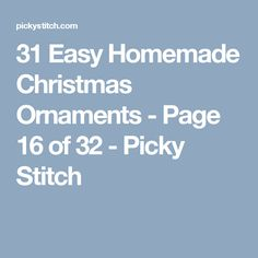 31 Easy Homemade Christmas Ornaments - Page 16 of 32 - Picky Stitch