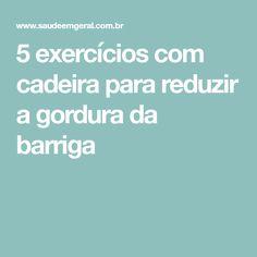 5 exercícios com cadeira para reduzir a gordura da barriga