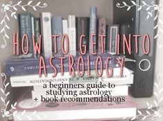 My guide to start studying astrology + book recommendations! :) http://www.astrologymarina.com/2014/07/how-to-get-into-astrology-beginner.html