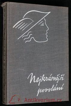 Veselý, Vilém: Nejkrásnější povolání, 1939 Chalkboard Quotes, Art Quotes