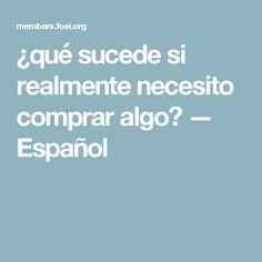 ¿qué sucede si realmente necesito comprar algo? — Español