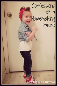 Confessions of a homemaking failure